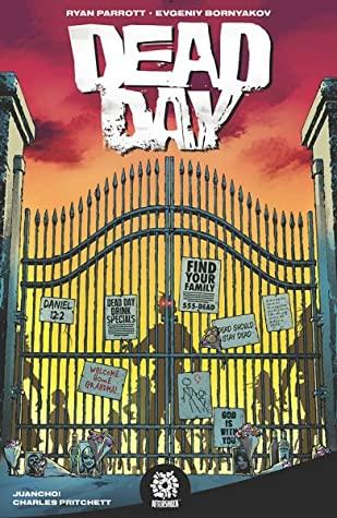 Dead Day, Ryan Parrott, Evgeniy Bornyakov, Sunset, Fence, Zombies, Notifications, Horror, Dead Day, Revenge, Multiple POV, Graphic Novel