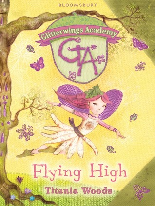 Flying High, Glitterwings Academy, Book 1, TItania Woods, Fantasy, Boarding School, Illustrations, Cute, Fairies, Purple Wings, Pink Hair, Butterflies, Trees