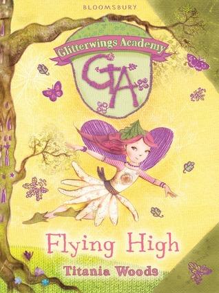 Flying High, Glitterwings Academy, Book 1, TItania Woods, Fantasy, Boarding School, Illustrations, Cute, Fairies, Purple Wings, Pink Hair, Butterflies, Trees