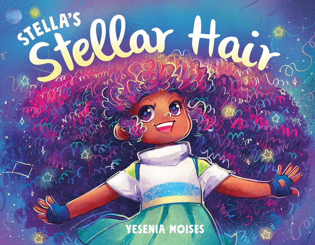 Stella's Stellar Hair, Yesenia Moises, Blue, Stars, Hair, Girl, Starry, Planets, Children's Books, Picture Book