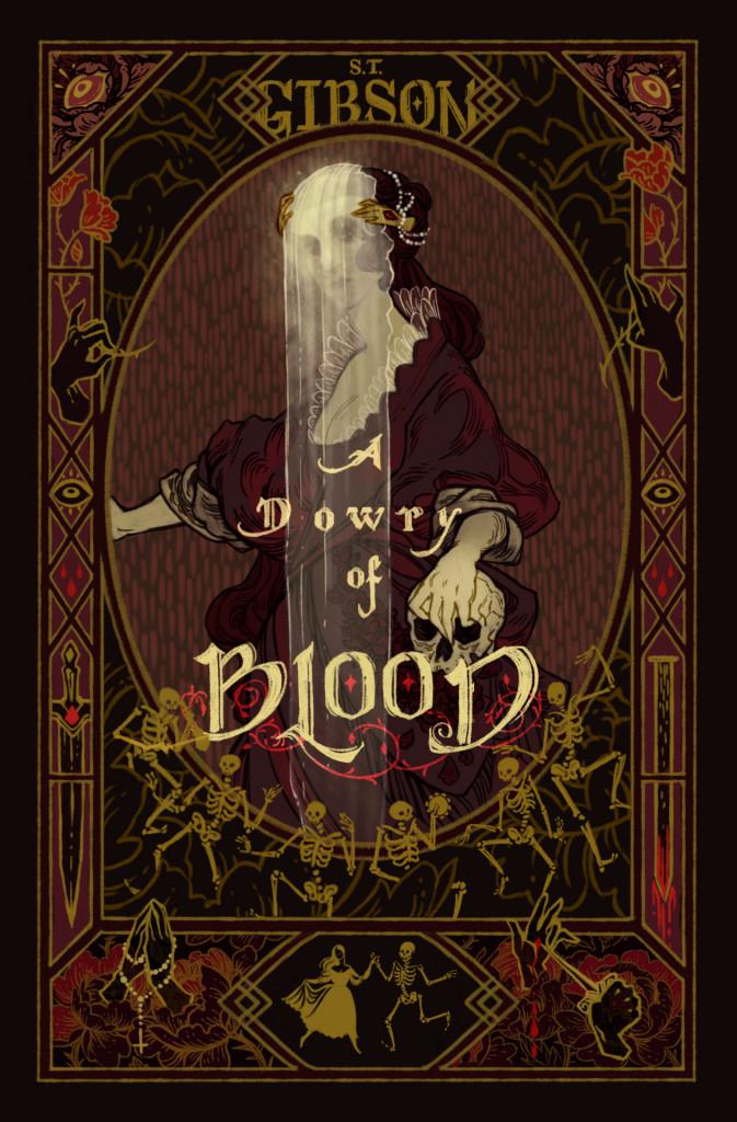 Dowry of Blood, Vampires, Dracula, Letters, LGBT, Fantasy, Horror, Brown, Skeletons, Veil, Woman, Dancing, Retelling, Brown, Red, Flowers, Blood
