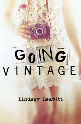 Going Vintage, Young Adult, Girl, Camera, Dress, Humour, Romance, Lists, Lindsey Leavitt