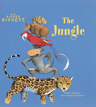 The Jungle: Big Bigger Biggest, Blue, Animals, Chameleon, Monkey, Parrot, Marie Aubinais, Jean-Francoise Martin, Children's Books, Picture Books