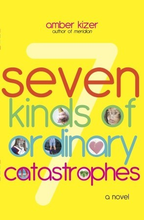 7 Kinds of Ordinary Catastrophes, Yellow, Young Adult, Humour, Romance, AMber Kizer, Gert Garibaldi's Rants and Raves
