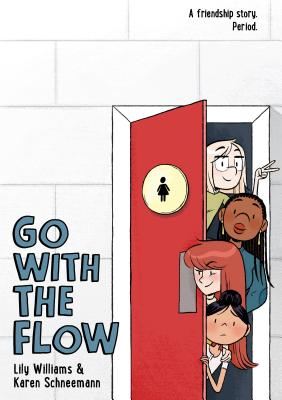 Go with the Flow, Lily Williams, Karen Schneemann, Girls, Toilet, Friendship, Menstruation, Graphic Novel, LGBT, Young Adult