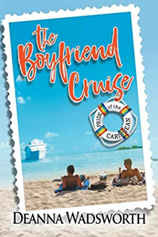 The Boyfriend Cruise, Fantasy, Incubus, Romance, LGBT, Sex, Cruise, Travelling, Family, Blue, Postcard, Beach, Boat, Men,Pride of the Caribbean, Book 1, Deanna Wadsworth