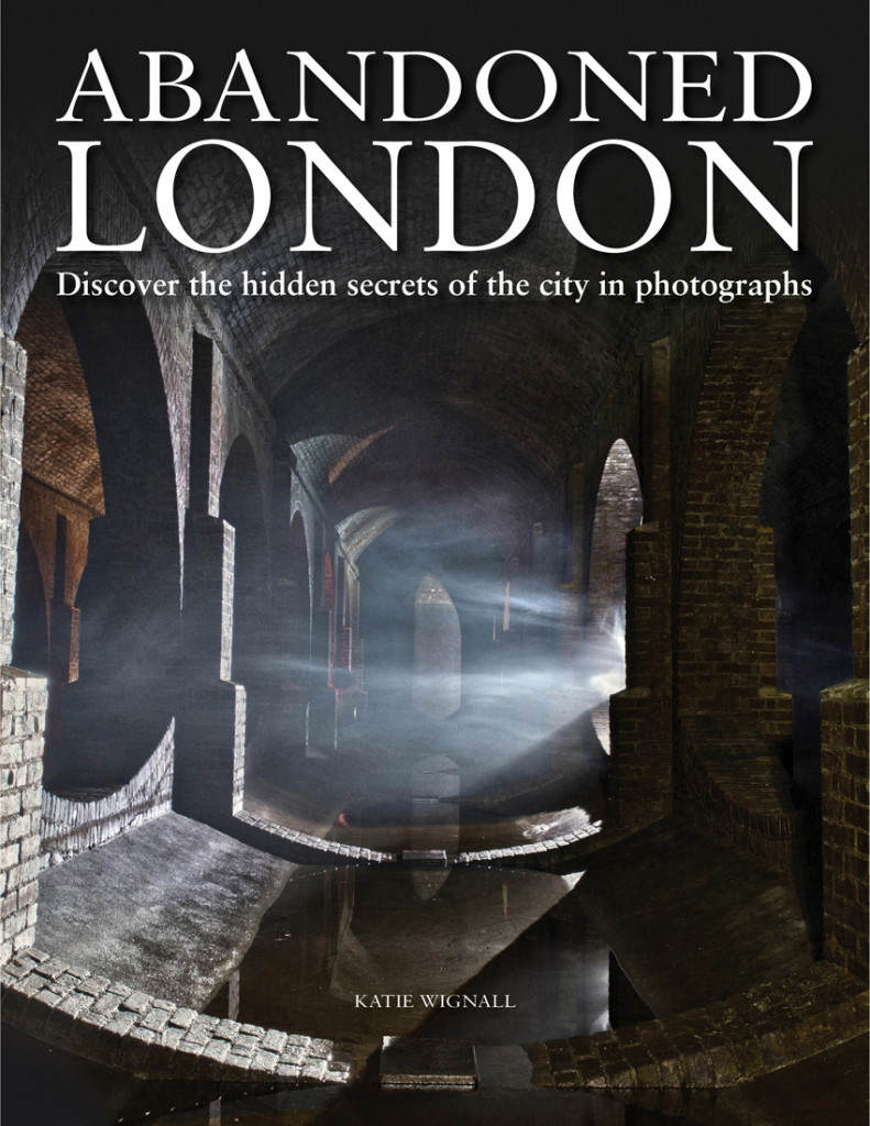 Abandoned London, Dark, Underground, Abandoned Buildings, Photographs, Non-Fiction, London, Katie Wignall