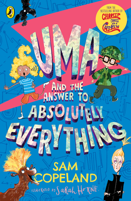 Uma and the Answer to Absolutely Everything, Sam Copeland, Sarah Horne, Humour, Children's Books, Illustrations, AI, Friendship, Blue, men, Women, Shiny