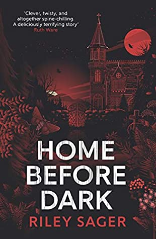 Riley Sager, Home Before Dark, Red, Moon, Building, Dual POV, Horror, Thriller, Twists and Turns, Mystery, Ghosts