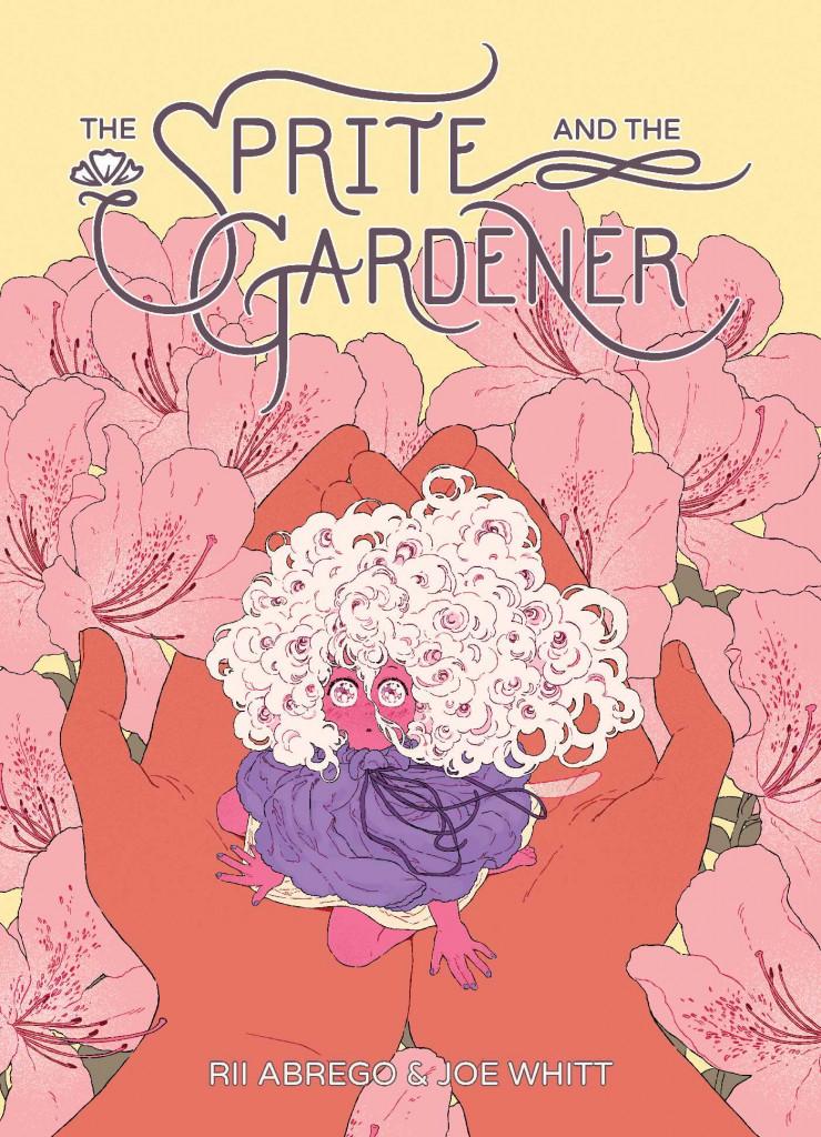 Sprite and the Gardener, Girl, Fairy, Spirit, Flowers, Hands, Yellow, Graphic Novel, Fantasy, Gardening, Friendship, Joe Whitt, Rii Abrego