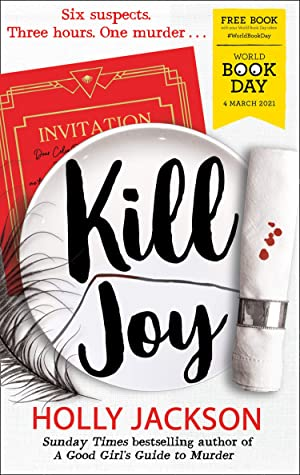 Kill Joy, Young Adult, Mystery, Party, Fun, Prequel, Feather, Napkin, Book, A Good Girl's Guide to Murder, #0.5, Holly Jackson