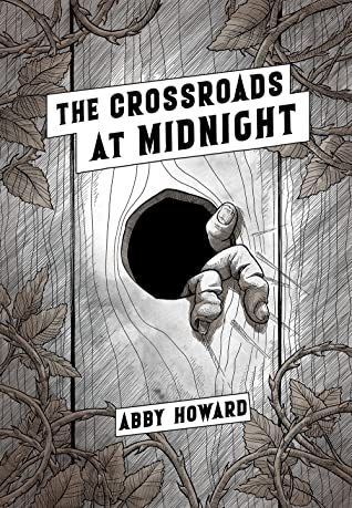 The Crossroads at Midnight, Abby Howard, Fence, Hole, Hand, Vines, Thorns, Short Stories, Horror, NOPE, Bye bye Stomach,