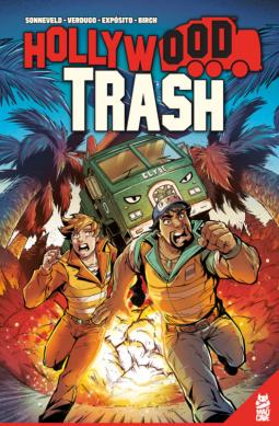 Hollywood Trash, Stephen Sonneveld, Pablo Verdugo, WTF, Graphic Novel, Garbage Men, Weird