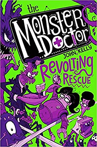 The Monster Doctor: Revolting Rescue, Monster Doctor, Book 2, Green, Purple, Boy, Monsters, Humour, Children's Books, Illustrations, John Kelly
