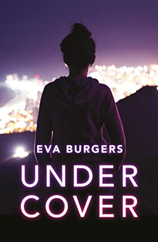 Undercover, Murder, Eva Burgers, Girl, Lights, City, Young Adult, Mystery, Boy/Girl Friendship