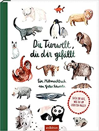 Die Tierwelt, die dir gefällt!, Sarah Neuendorf, Animals, Travelling, Non-fiction, Cute, Questions, Children's Books