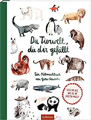 Die Tierwelt, die dir gefällt!, Sarah Neuendorf, Animals, Travelling, Non-fiction, Cute, Questions, Children's Books