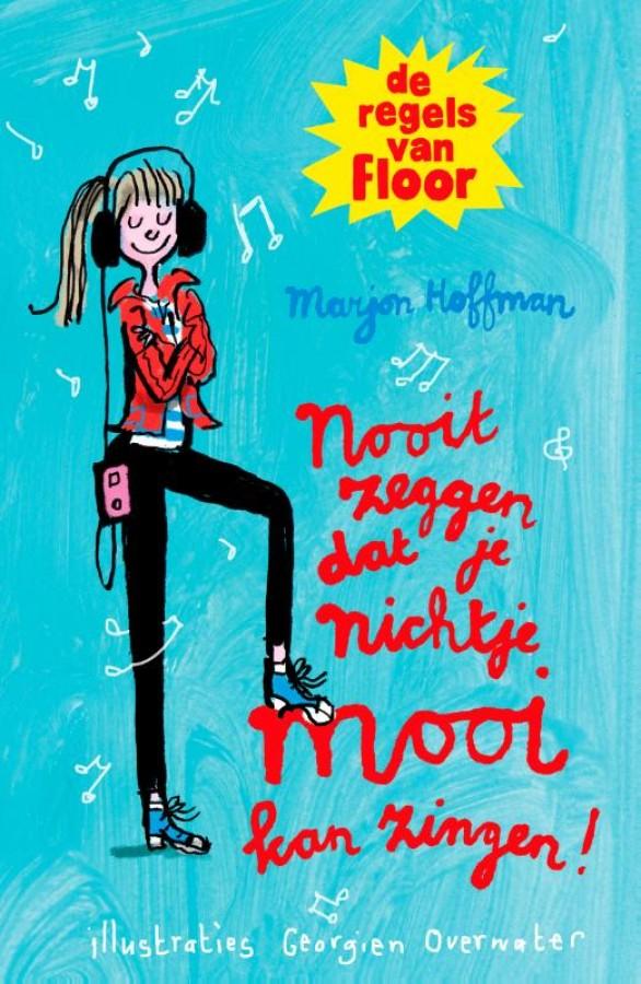 De regels van Floor: Nooit zeggen dat je nichtje mooi kan zingen!, De Regels van Floor, Marjon Hoffman, Georgien Overwater, Blule, GIrl, Walkman, Music, Humour, Children's Books