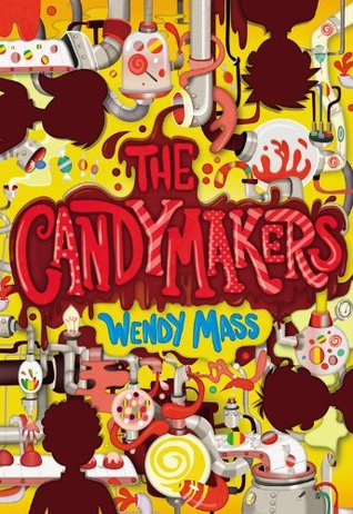 The Candymakers, Yellow, Pink, Orange, Red, Silhouettes, Children's Books, Wendy Mass, Book 1, Candy, Competition, Friendship, Adventure, Mystery, Fantasy