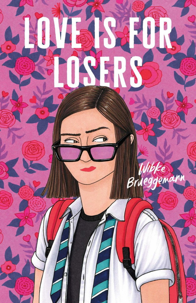 Love Is for Losers, Pink, Sunglasses, Uniform, Pink, LGBT, Romance, Young Adult, Humour, Falling in Love, Wibke Brueggemann