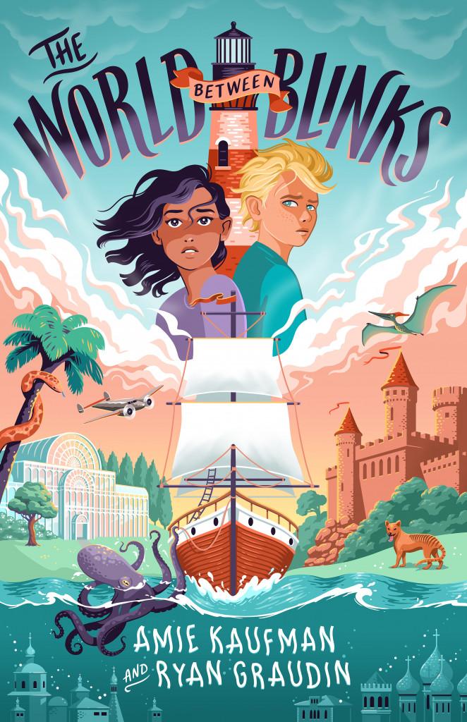 The World Between Blinks, Children's Books, Family, Friendship, Fantasy, Adventure, Amie Kaufman, Ryan Graudin, Ship, Sea, Octopus, Boy, GIrl, Trees, Beach