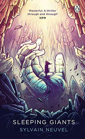 Sleeping Giants, Themis Files, Sylvain Neuvel, Hand, GIrl, Cave, Sci-fi, Fantasy, Mystery, Interviews,