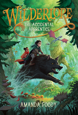 The Accidental Apprentice, Wildlore, Book 1, Adventure, Amanda Foody, Magic, Fantasy, Children's Books, Animal, Humans, Forest, Green, Gold Letters,