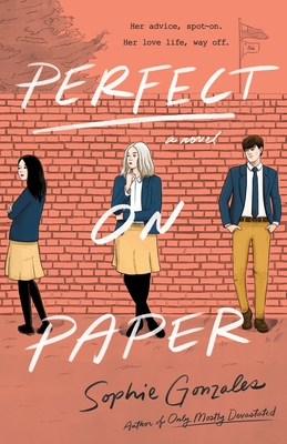Perfect on Paper, Sophie Gonzales, Orange, Brick, Girls, Boy, LGBT, Romance, YOung Adult, Contemporary, Love Advice