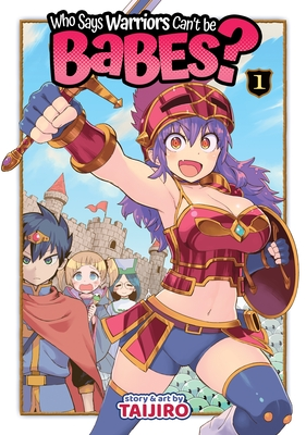 Who Says Warriors Can't be Babes? Vol. 1, Taijiro, Fantasy, Humour, Warriors, Quests, Parties, Manga