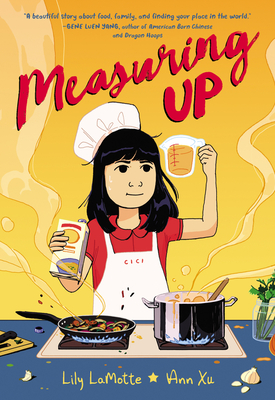 Measuring Up, Lily LaMotte, Ann Xu, Orange/Yellow, Girl, Cooking, Measuring, Graphic Novel, Family, Children's Books ,Cooking, Friendship