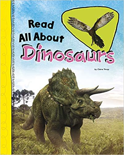Read All About Dinosaurs, Claire Throp, Triceratops, NO FEATHERS, children's books, Non-fiction