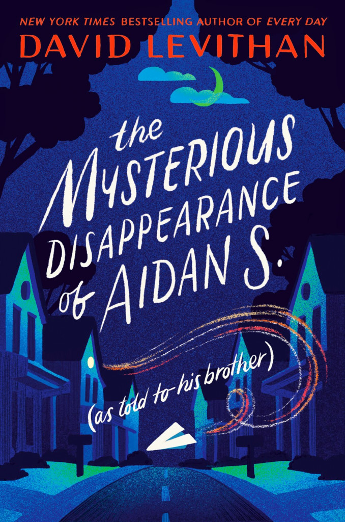 The Mysterious Disappearance of Aidan S. (as told to his brother), David Levithan, Fantasy, Mystery, LGBT, Children's Books, Blue, Forest, Paper plane