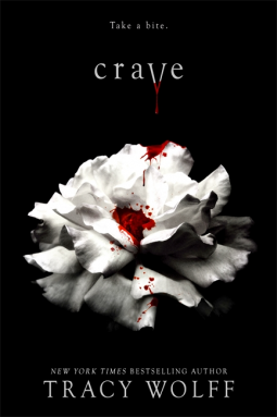 Tracy Wolff, Crave, Flower, White, Blood, Monsters, Vampires, Werewolves, WItches, Dragons, Romance, Instalove, Young Adult, Boarding School, Alaska, Earthquakes, Fantasy, Mystery, Family, Uncle