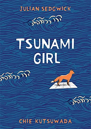 Tsunami Girl, Blue, waves, Fox, Young Adult, Loss, Mourning, Panic Attacks, Mental Health, Japan, England, Beautiful, Heart-breaking,Julian Sedgwick, Chie Kutsuwada
