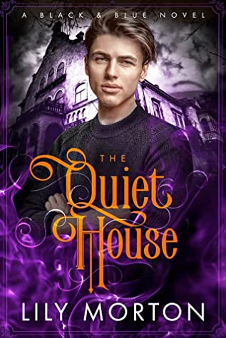 Purple, Orange Letters, Haunted House, Blue & Black, Book 2, The Quiet House, Lily Morton, Guy, Ghosts, LGBT, ROmance, Sex, Humour
