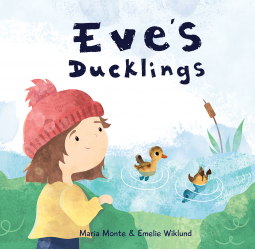 Eve's Ducklings, Maria Monte, Emelie Wiklund, Ducks, Girl, Humour, Children's Book, Picture Book, Grandparents, Cute