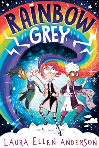 Rainbow Grey, Rainbow, Weather, Fantasy, Children's Books, Clouds, Friendship, Adventure, Laura Ellen Anderson