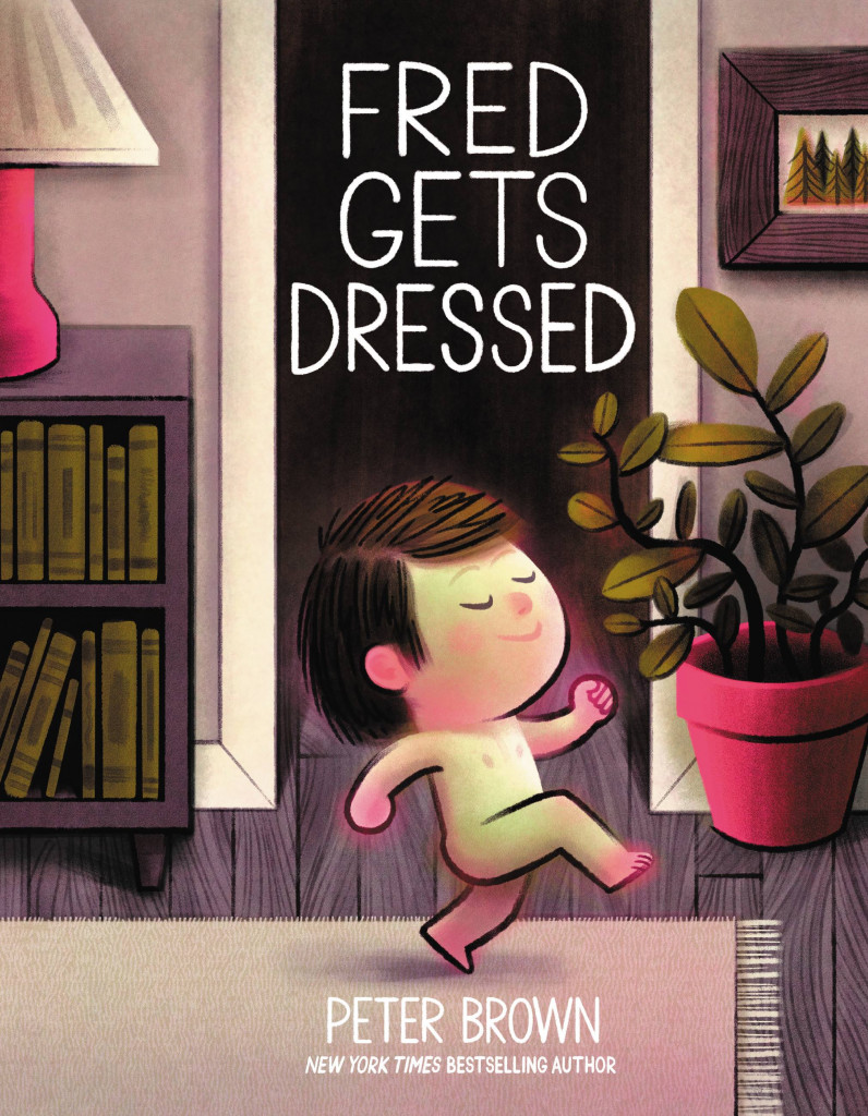 Fred Gets Dressed, Picture Book, Children's Books, Boy, Naked, Clothes, Peter Brown