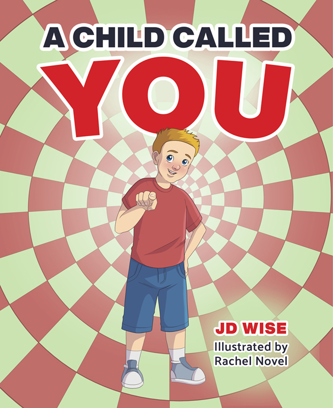 A Child Called YOU, JD Wise, Mary Wise, Boy, Picture Book, Rachel Novel, Children's Books, Inspirational
