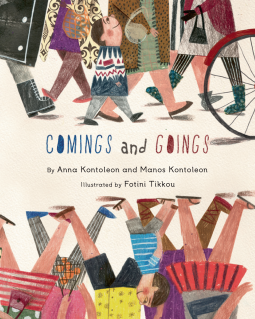 Comings and Goings, Anna Kontoleon, Manos Kontoleon, Family, Picture Book, Travelling, Children's Books, People, Walking, Bicycle,