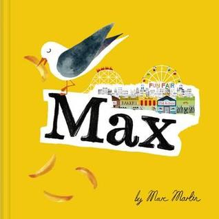Max, Seagull, Picture Book, Friendship, Humour, Yellow, Picture Book, Children's Books, Funfair, Shops, Marc Martin