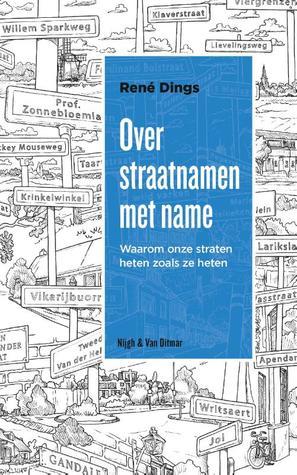 Over straatnamen met name, Non-fiction, René Dings