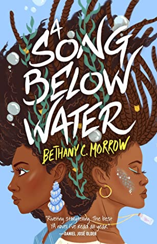 A song below water, Bethany C. Morrow, Young Adult, Two Girls, Hair, Water, Bubbles, Mermaids, Sirens, Fantasy, Magic, Friendship