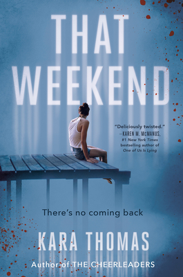 That Weekend, Kara Thomas, Girl, Pier, Blue, Murder, Mystery, Friendship, Young Adult
