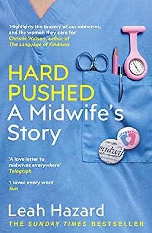 Hard Pushed, Leah Hazard, Midwifery, Pregnancy, Non-Fiction, Medical