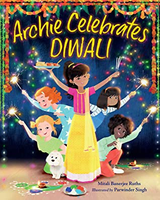 Archie Celebrates Diwali, Mitali Banerjee Ruths, Parwinder Singh, Picture Book, Children's Books, Party, Diwali, Girls, Lights, Fireworks, Food, Holidays