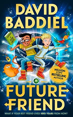 Future Friend, Friendship, Sci-fi, Humour, Children's Books, Girl, Boy, Portal, David Baddiel
