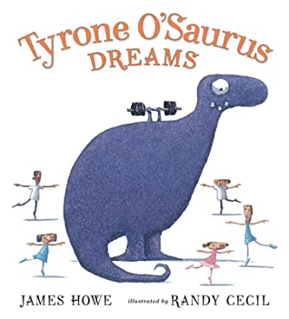 Tyrone O'Saurus Dreams, James Howe, Randy Cecil, Dinosaur, Dancing, Dreams, Family, Picture Book, Children's BOoks, Brothers, Brontorina, Cute