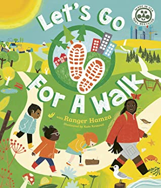 Let's Go For a Walk by Ranger Hamza, Kate Kronreif, Let's Go For A Walk, Green, Nature, Walks, Children's Books, Non-Fiction,