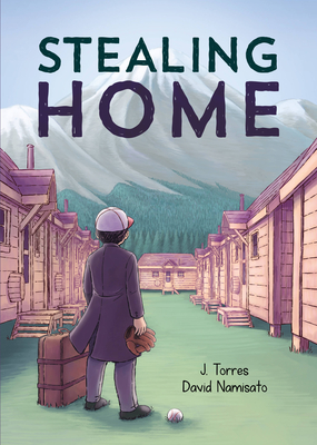 Stealing Home, J. Torres, David Namisato, Boy, Mountain, Baseball, Children's Books, Internment Camp, WWII, Family, Graphic Novel